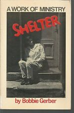 Shelter A Work Of Ministry Bobbie Gerber PB 1983