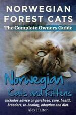 Norwegian Forest Cats and Kittens. Complete Owners Guide. Includes advice on .
