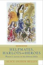 Helpmates, Harlots, and Heroes : Women's Stories in the Hebrew Bible by Alice...