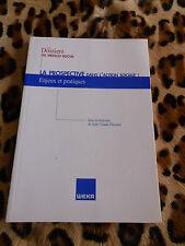 La prospective dans l'action sociale - J.C. Placiard - Weka, 2006