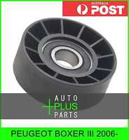 Fits PEUGEOT BOXER III 2006- - Idler Tensioner Drive Belt Bearing Pulley