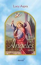 Libro Agenda de Angeles 2017 / 2017 Angels Agenda (Hardback or Cased Book)