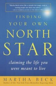 Finding Your Own North Star: Claiming the Life You Were Meant to Live , Paperbac