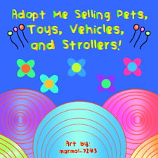 Adopt Me Selling Pets, Toys, Vehicles, Strollers, Pet Wear, and Foods!