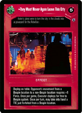 They Must Never Again Leave This City [played] REFLECTIONS III star wars ccg