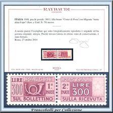 1948 Italia Repubblica Pacchi Ruota  L. 300 Certificato Raybaudi Nuovo Integro**