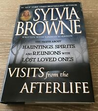 Visits from the Afterlife : The Truth about Hauntings, Spirits and Reunions with