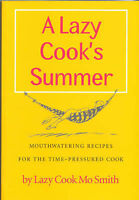 Very Good, A Lazy Cook's Summer: Mouthwatering Recipes for the Time-pressured Co