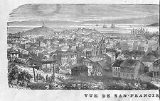 SAN FRANCISCO DESSIN DE ROUARGUE GRAVURE ENGRAVING 1869