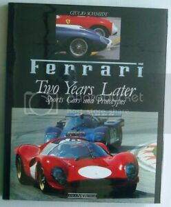 Ferrari - Two Years Later : Sports Cars and Prototypes Illustrated First Edition