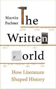 The Written World: How Literature Shaped History, 1783783133, Puchner, Martin, V