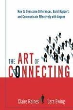 The Art Of Connecting: How To Overcome Differences, Build Rapport, And Commun...