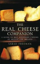 THE REAL CHEESE COMPANION: A GUIDE TO THE BEST HANDMADE CHEESES OF BRITAIN AND I