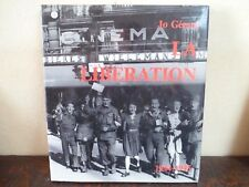 LA LIBERATION - Edition de luxe, couverture rigide - 128 pages - Jo GERARD -NEUF