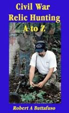 Relic Hunting Book - Civil War Relic Hunting, A...to...Z.