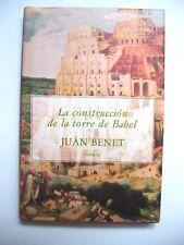 JUAN BENET : LA CONSTRUCCION DE LA TORRE DE BABEL / EDICIONES SIRUELA / 1990