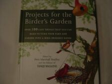Projects For The Birders Garden: Over 100 Easy Things That You Can Make To Turn