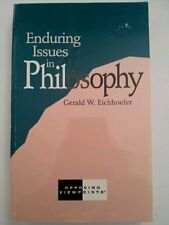 Enduring Issues in Philosophy: Opposing Viewpoints