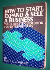 How to Start, Expand, & Sell a Business: The Complete Guidebook for Entrepreneur