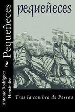 Pequeñeces : Tras la Sombra de Pessoa by Antonio Hernández (2014, Paperback)