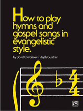 """""""How To Play Hymns & Gospel Songs In Evangelistic Style"""" MUSIC BOOK-NEW ON SALE!"""