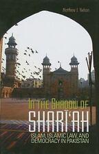 In the Shadow of Shari'ah: Islam, Islamic Law, and Democracy in Pakistan (Colum