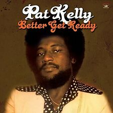 Pat Kelly-Better Get Ready CD NUOVO