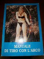Manuale di tiro con l'arco Sante spigarelli Roma 1997