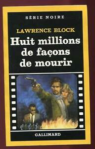 LAWRENCE BLOCK: SERIE NOIRE 1992. NRF. 1986.