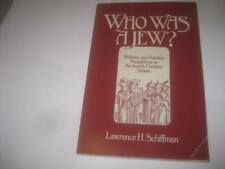 Who Was a Jew?: Rabbinic and Halakhic Perspectives on the Jewish Christian Schis