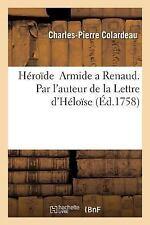 Heroide; Armide a Renaud . Par l'Auteur de la Lettre D'Heloise by...
