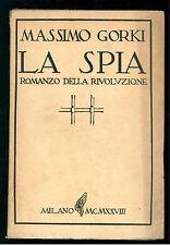 GORKI MASSIMO LA SPIA MONANNI 1928 COLLEZIONE LETTERARIA 2