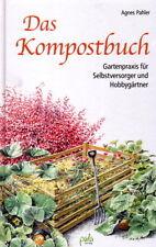Das Kompostbuch: Mulchen, Bokashi, Wurmkompost, Kompostformen & Kompostbereitung