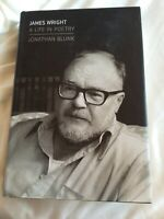 James Wright : A Life in Poetry by Jonathan Blunk (2017, Hardcover)