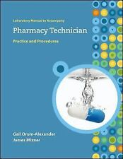 New Lab Manual to accompany Pharmacy Technician: Practice and Procedures