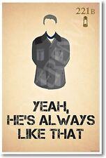 John Watson - Yeah He's Always Like That - New Fictional Character Humor Poster
