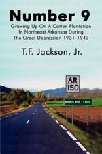 Number 9: Growing Up on a Cotton Plantation in Northeast Arkansas During the Gre