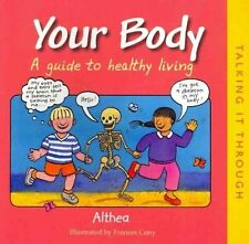 Your Body: How to Keep Fit and Healthy by Althea (Paperback, 2007)