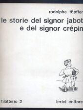 Rodolphe Topffer, Le storie del signor Jabot e del signor Crepin,Lerici 1968  R