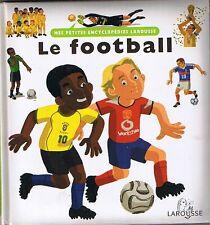 Le Football *  Mes Petites Encyclopédies LAROUSSE * 3 / 6 ans documentaire sport