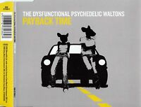 THE DYSFUNCTIONAL PSYCHEDELIC WALTONS : PAYBACK TIME / 5 TRACK-CD + VIDEO