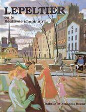 Monographie de Robert LEPELTIER artiste peintre de la figuration du XXème siècle