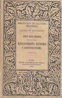 RINASCIMENTO RIFORMA E CONTORIFORMA  di Guido De Ruggiero 1930 Laterza