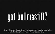 (2x) got bullmastiff? Sticker Die Cut Decal vinyl
