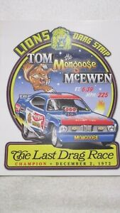 THE LAST DRAG RACE LIONS DRAG STRIP TOM THE MONGOOSE McEWEN 8 X 9 1/2 STICKER NO