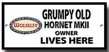 Gruñón antiguo propietario vive aquí Wolseley Hornet MKII Acabado Letrero De Metal.