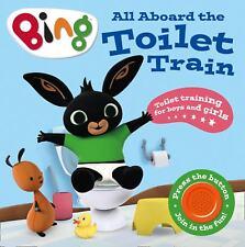 All Aboard the Toilet Train!: A Noisy Bing Book (Bing) by