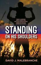 Standing on His Shoulders: What I Learned about Race, Life, and  High Expectatio