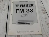 FISHER FM-33 AM/FM STEREO TUNER  SERVICE MANUAL w/wiring diagram