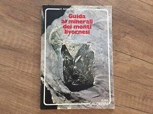Guida ai minerali dei monti livornesi - Prima edizione 1979 - Minerali